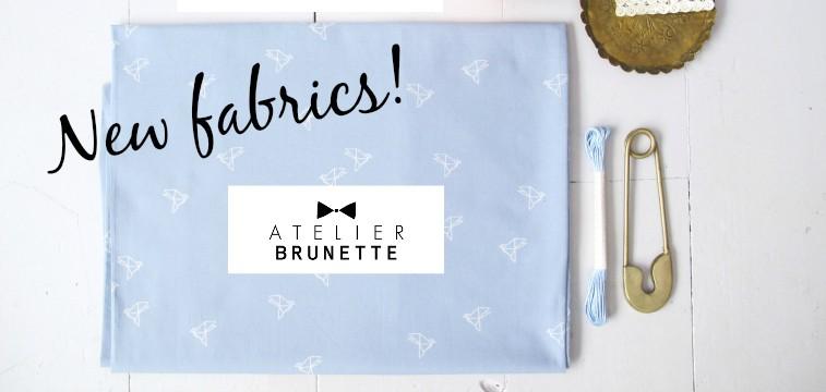 New fabrics from Atelier Brunette